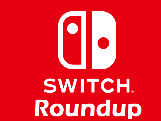 Switch Roundup