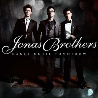 Jonas Brothers – Dance Until Tomorrow Lyrics | Letras | Lirik | Tekst | Text | Testo | Paroles - Source: musicjuzz.blogspot.com