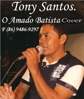 TONY SANTOS O AMADO BATISTA COVER