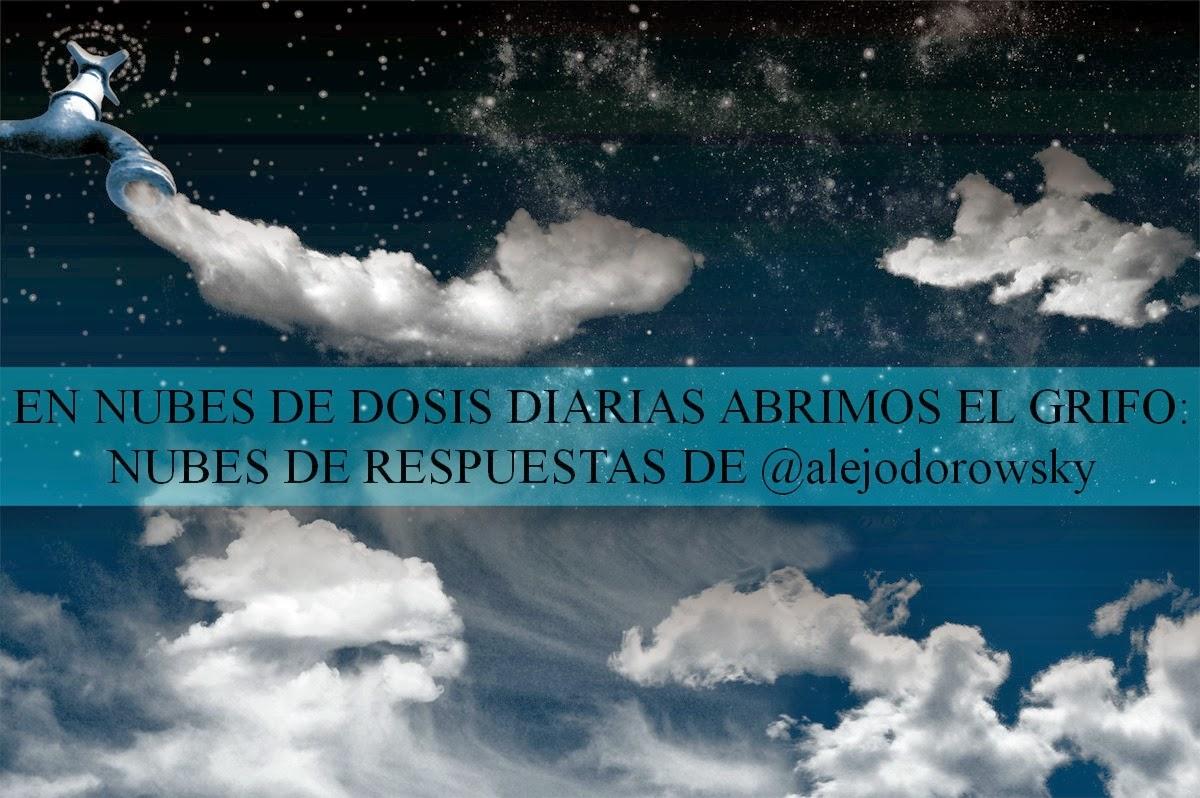 En Nubes De Dosis Diarias Abrimos El Grifo: Nubes De Respuestas De @alejodorowsky