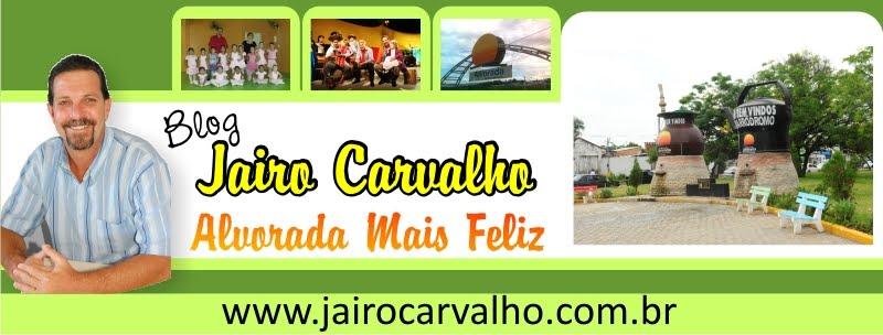 Jairo Carvalho, Alvorada Mais Feliz