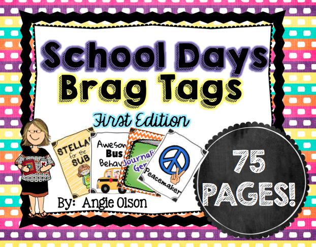 http://www.teacherspayteachers.com/Product/School-Days-BRAG-TAGS-First-Edition-851525