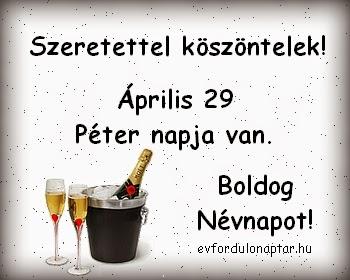 Április 29 - Péter névnap