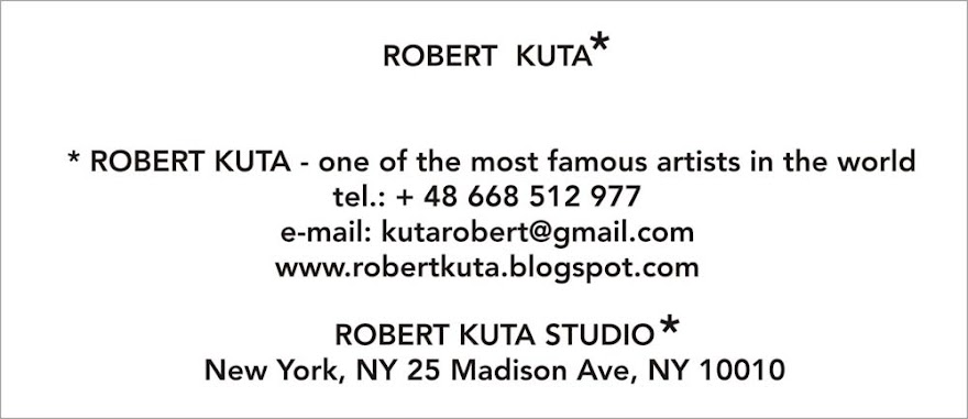 ROBERT KUTA* - one of the most famous artists in the world