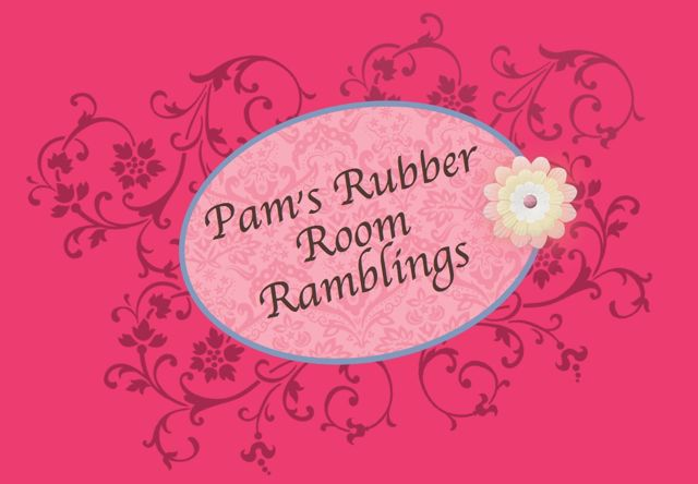 Pam's Rubber Room Ramblings