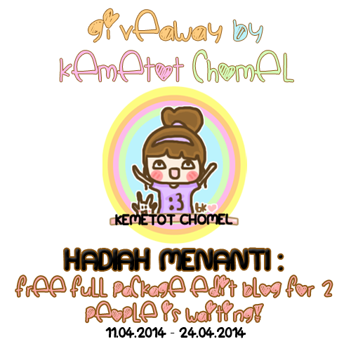 Giveaway Kemetot Chomel : Free FULL PACKAGE edit blog