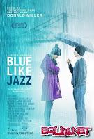 فيلم Blue Like Jazz