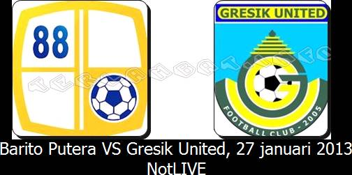 Barito Putera VS Gresik United