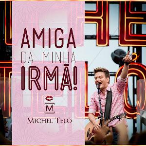 CD - Michel Teló – Amiga da Minha Irmã (2013)