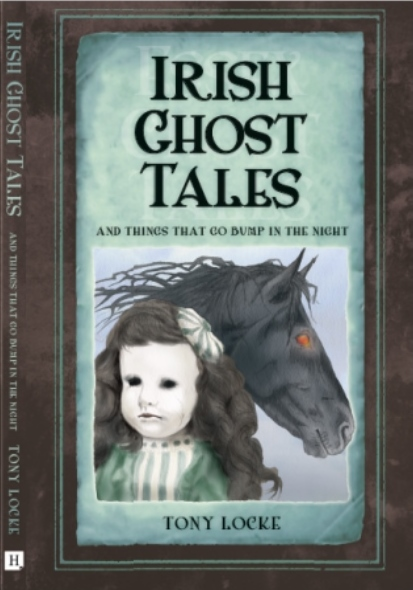 Irish Ghost Tales and Things That Go Bump In The Night.