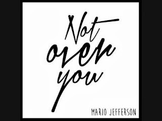 Mario Jefferson - Not Over You