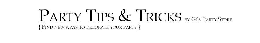 Gi's Party Tips & Tricks