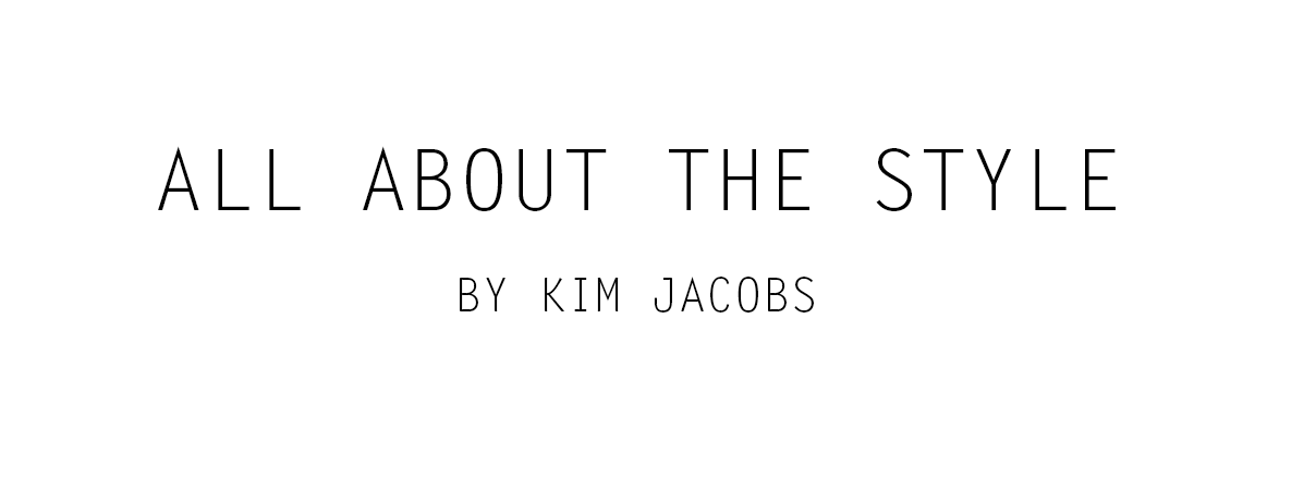 Fashion Blog: All About The Style by Kim Jacobs