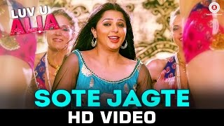 Sote Jagte - Luv U Alia 2016 Full Music Video Song Free Download And Watch Online at worldfree4u.com