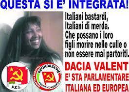 Cosa pensa degli Italiani ( figlia di un Italiano e di una Somala ) la Deputatessa PRC DACIA VALENT