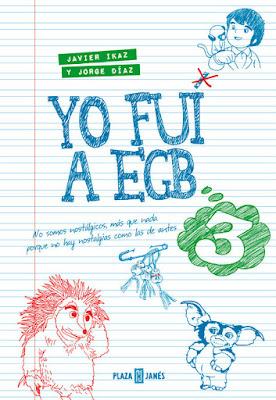 LIBRO - Yo fui a la EGB 3  Jorge Díaz & Javier Ikaz (Plaza & Janes - 26 Noviembre 2015)   HUMOR - INFANCIA | Edición papel & ebook kindle  Comprar en Amazon España