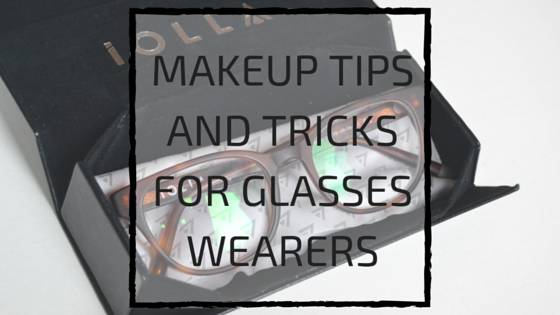 Makeup Tips and Tricks for Glasses Wearers