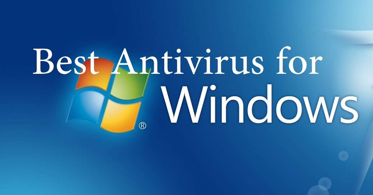 Which is the best anti-virus for windows 7 ultimate