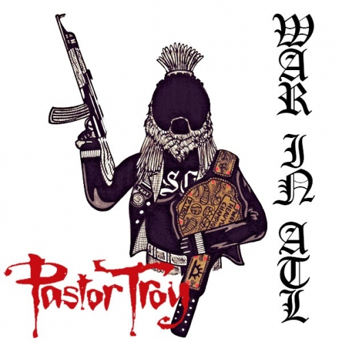 PASTOR TROY - WAR IN ATL (MIXTAPE)
