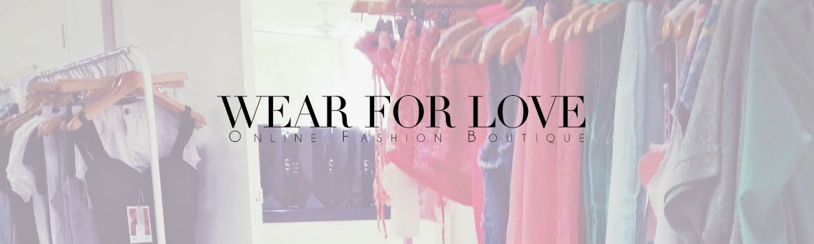 Wear for Love Blog