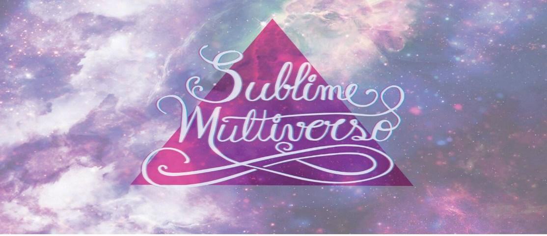 Sublime Multiverso