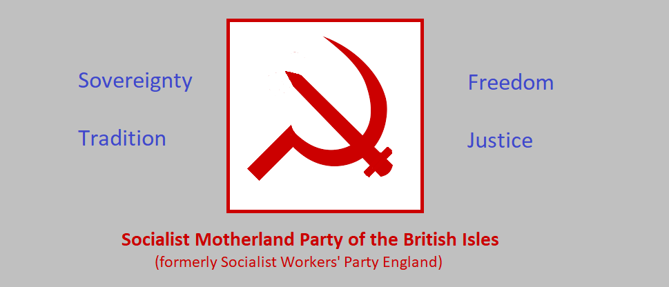 Socialist Motherland Party of the British Isles (formerly the Socialist Workers' Party England)