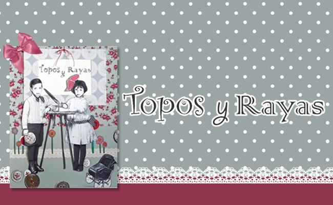 TOPOS Y RAYAS