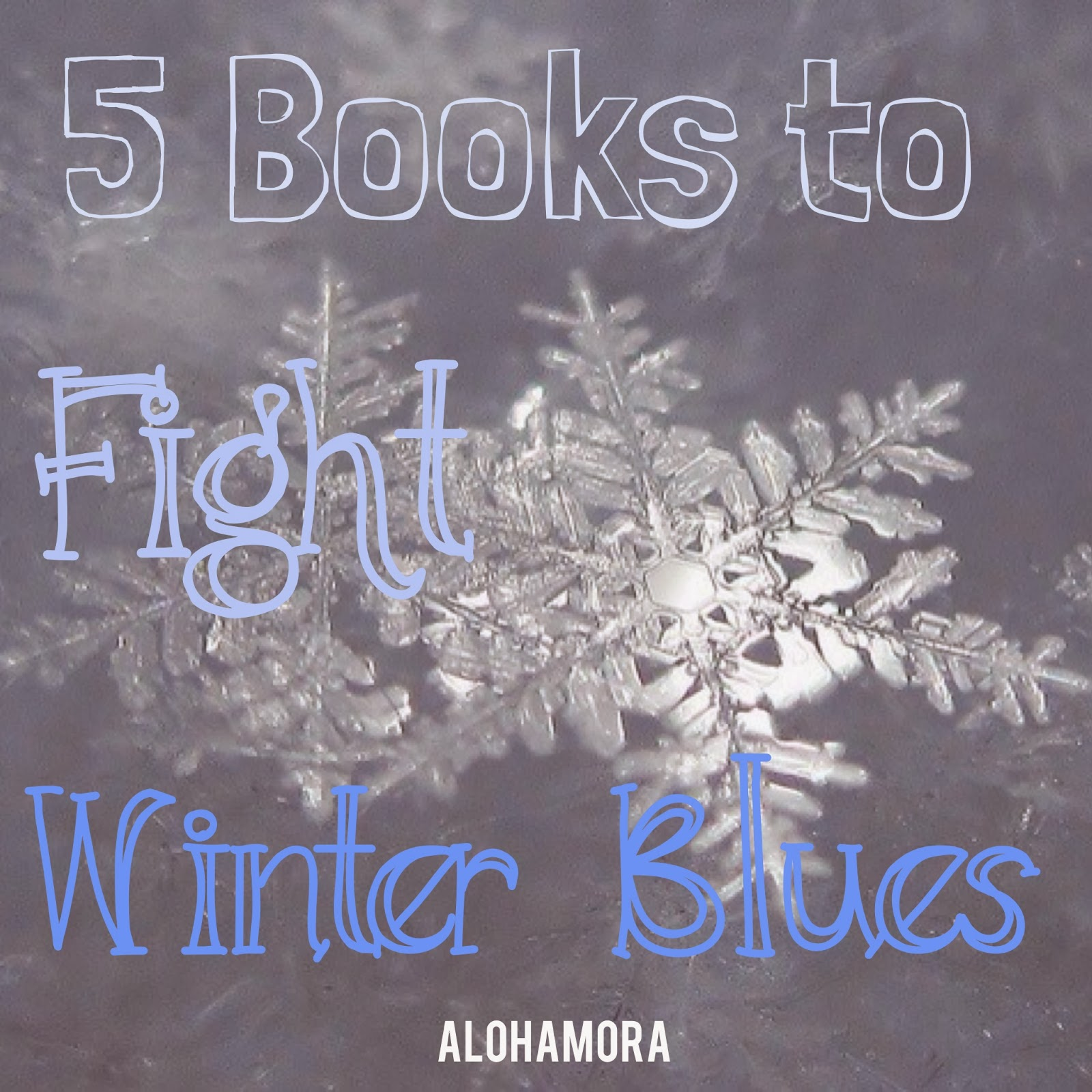 5 Books to Fight the Winter Blues and take you a warm and sunny beach. Alohamora Open a Book http://alohamoraopenabook.blogspot.com/