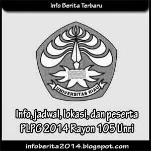 Info, jadwal, lokasi, peserta PLPG 2014 Rayon 105 Unri