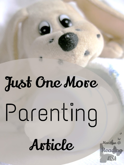 Just One More Parenting Article  a guest post by Marissa @Reading List
