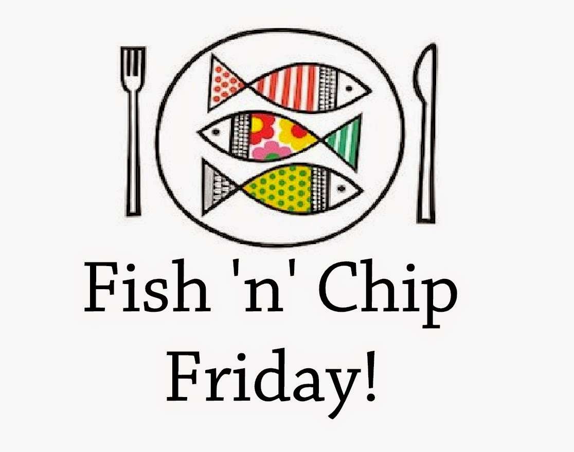 Fish 'n' Chip Friday