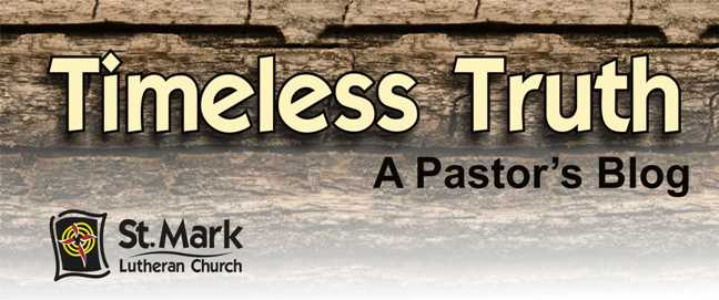Timeless Truth - A Pastor's Blog