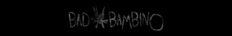 Bad Bambino