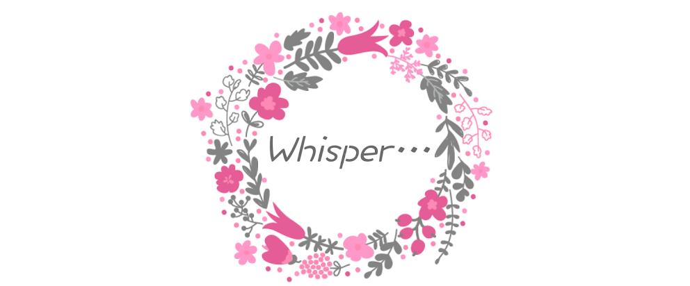 Whisper..