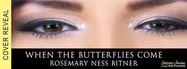 Cover Reveal for When the Butterflies Come by Rosemary Ness Bitner