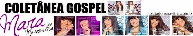 Lançamento Mara Maravilha Gospel Colection