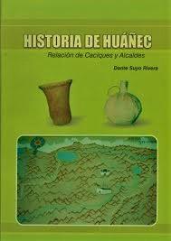 """LIBRO """"HISTORIA DE HUAÑEC""""  Relaciones  de Caciques y Alcaldes"""