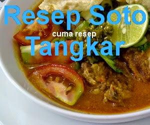 Resep Soto Tangkar Asli Betawi