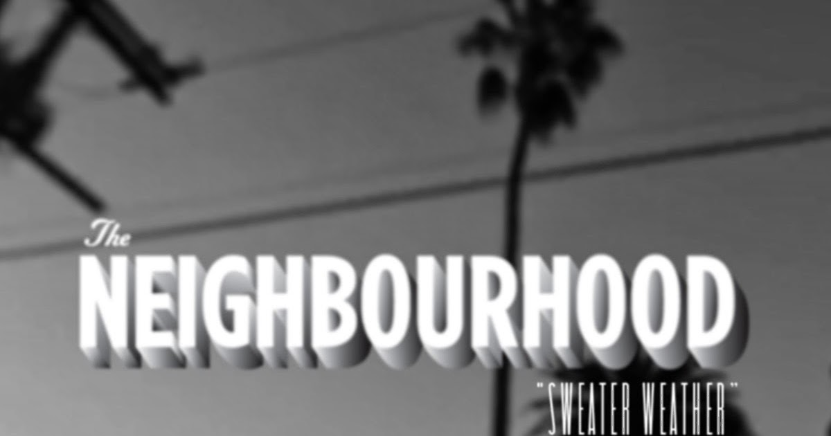 Lyric lyrics to sweater weather : The Best Music: Sweater Weather lyrics - The Neighbourhood