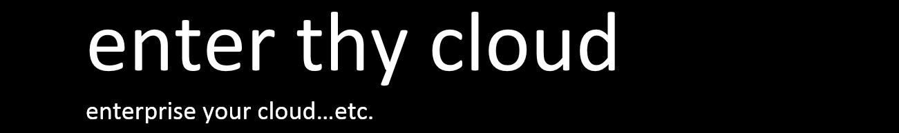 Enter Thy Cloud