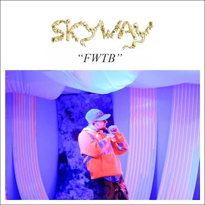 SKYWAY SKYWAY   &quot;FWTB&quot; (Official Video)