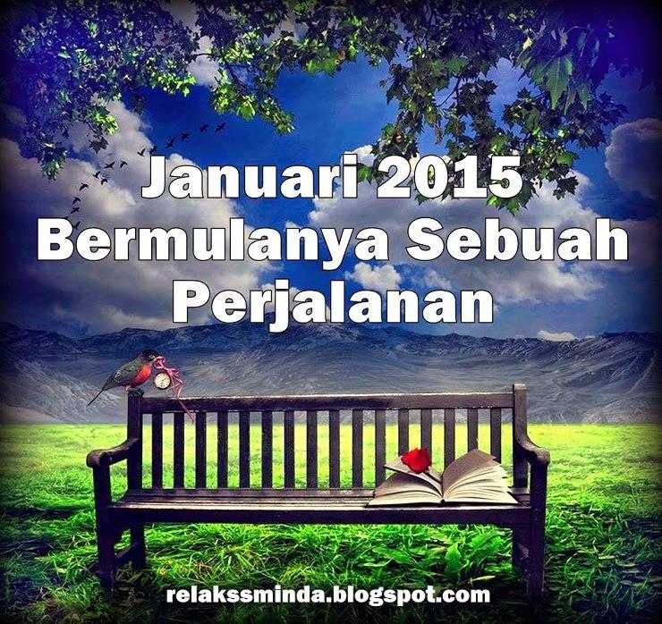 Bulan Januari 2015 : Bermulanya Sebuah Perjalanan