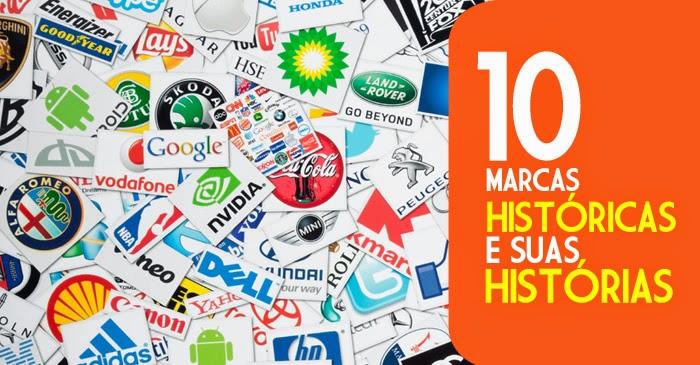 Seleção de dez marcas famosas e suas histórias.