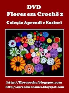 dvd flores em croche volume 2 da coleção aprendi e ensinei com edinir-croche video aulas blog loja