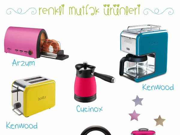Çeyiz Kafası | Renkli Mutfak Ürünleri