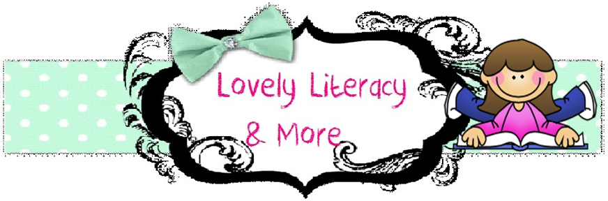                   Lovely Literacy &amp; More