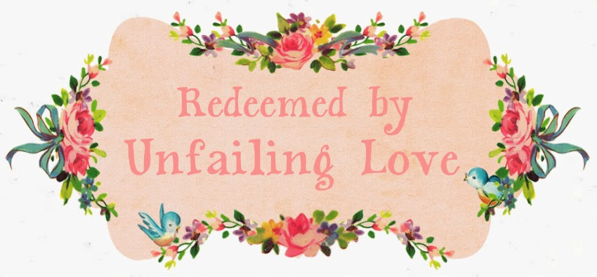 Redeemed by Unfailing Love