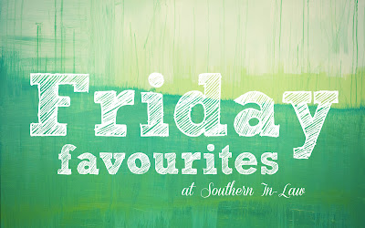 Friday Favourites