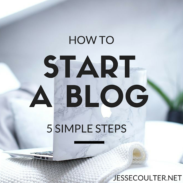 5 Easy Steps to Start a Blog - Jesse Coulter