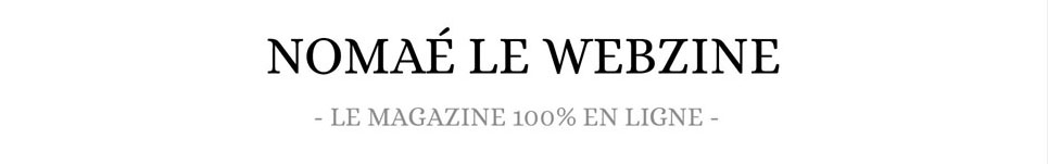 Nomaé Le Webzine